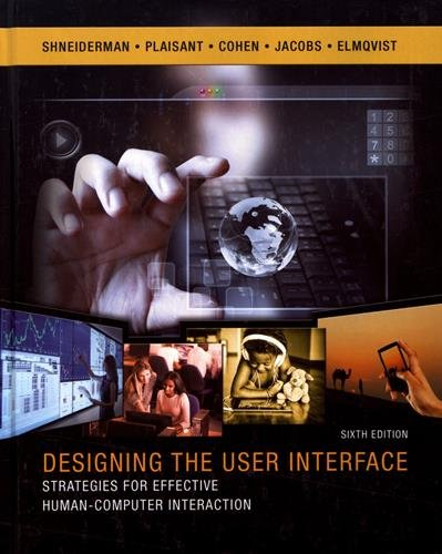 Designing the User Interface: Strategies for Effective Human-Computer Interaction (6th Edition) by Pearson
