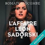 L'affaire Léon Sadorski (Inspecteur Léon Sadorsk 1) | Romain Slocombe