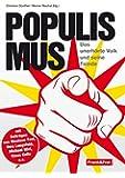 Populismus: Das unerhörte Volk und seine Feinde