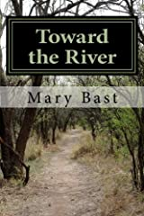 Toward the River: Found Poems