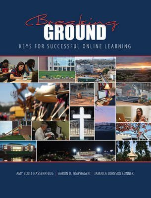 Breaking Ground: Keys for Successful Online Learning - text by HASSENPFLUG AMY SCOTT (2015-07-29)