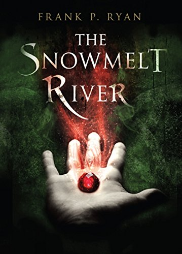 The Snowmelt River (The Three Powers Book 1)