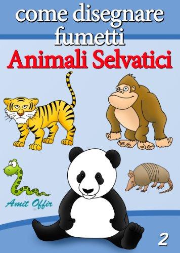 Disegno Per Bambini Come Disegnare Fumetti Animali Selvatici