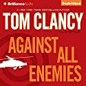 Against All Enemies Hörbuch von Tom Clancy, Peter Telep Gesprochen von: Steven Weber