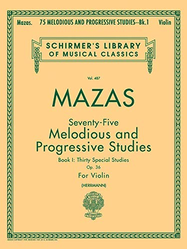 75 Melodious and Progressive Studies, Op. 36 - Book 1: Schirmer Library of Classics Volume 487 Violin Method ()