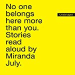 No One Belongs Here More Than You: Stories | Miranda July