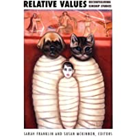 Relative Values: Reconfiguring Kinship Studies