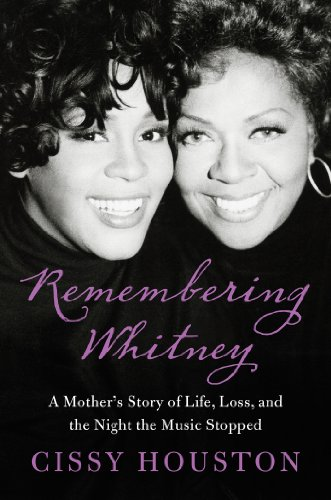 Remembering Whitney: My Story of Love, Loss, and the Night the Music Stopped (Houston Music)