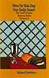 Give Us This Day Our Daily Bread (Lord's Prayer Mystery Series)