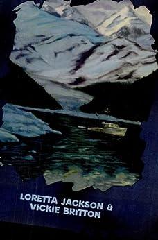 Arctic Legacy by [Jackson, Loretta, Britton, Vickie]