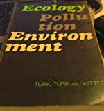 Ecology, Pollution and Environment, Turk, Amos and Turk, Jonathan, 0721689256
