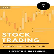 Stock Trading: Advanced Tips, Tricks & Trends: Investments & Securities, Book 3 Audiobook by  FinTech Publishing Narrated by Michael Hatak
