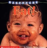 Eat! (Baby Faces Board Book)