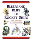 img - for Bleeps and Blips to Rocket Ships: Great Inventions in Communications by Alannah Hegedus (2001-03-14) book / textbook / text book