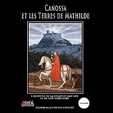 Canossa et les Terres de Mathilde | Livre audio Auteur(s) :  Società Matilde di Canossa Narrateur(s) : François Arnaud