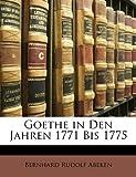 Goethe in Den Jahren 1771 Bis 1775, Bernhard Rudolf Abeken, 1142111830