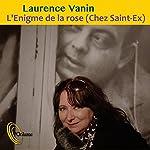 L'énigme de la rose - Saint-Exupéry   Laurence Vanin