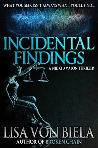 Incidental Findings (Nikki Avalon Thrillers Book 1) by [von Biela, Lisa]