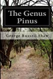 The Genus Pinus, George Russell Shaw, 1499590733