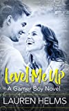 Level Me Up (Gamer Boy Book 1)