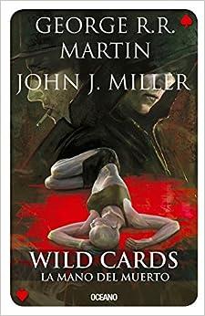 Descargar Libros Gratis Ebook Wild Cards 7: La Mano Del Muerto Epub Patria