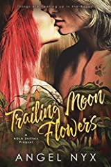 Trailing Moon Flowers: A NOLA Shifters Prequel Paperback