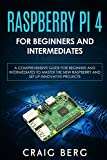 Raspberry Pi 4 For Beginners And Intermediates: A