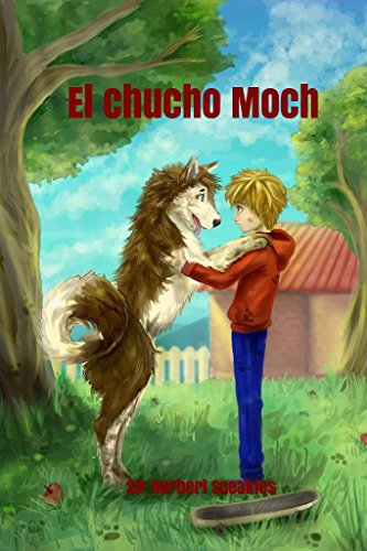 El chucho Moch (Spanish Edition) by [Sneakies, SirHerbert]
