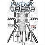 Terminal: A Virals Novel | Kathy Reichs,Brendan Reichs