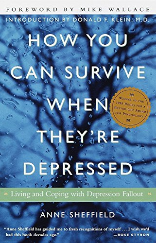 How You Can Survive When They're Depressed: Living and Coping with Depression Fallout (Finding Out Who You Are)
