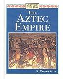 The Aztec Empire, R. Conrad Stein, 0761400729