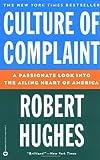 Culture of Complaint, Robert Hughes, 0446670340