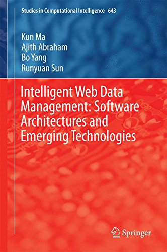 Intelligent Web Data Management: Software Architectures and Emerging Technologies (Studies in Computational Intelligence) by Ajith Abraham Kun Ma Runyuan Sun Bo Yang