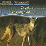 Coyotes Are Night Animals (Los Coyotes Son Animales Nocturnos), Joanne Mattern, 083688051X