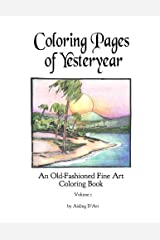 Coloring Pages of Yesteryear: An Old-Fashioned Fine Art Coloring Book - Volume 1