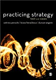 Practicing Strategy: Text and Cases, Sotirios Paroutis, Loizos Heracleous, Duncan Angwin, 184920750X