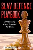 Slav Defence Playbook: 200 Opening Chess Positions For Black (chess Opening Playbook)-Tim Sawyer