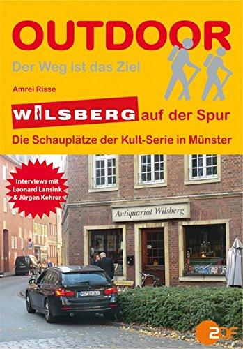 wilsberg-auf-der-spur-die-schaupltze-der-kult-serie-in-mnster-outdoorhandbuch