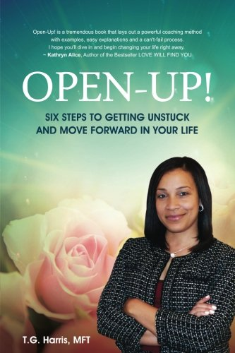Read Online Open-Up!: Six Steps to Getting Unstuck and Move Forward in Your Life ebook
