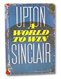 A WORLD TO WIN By UPTON SINCLAIR 1946 First Edition