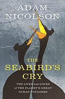 Book Cover: The Seabird's Cry: The Lives and Loves of the Planet's Great Ocean Voyagers