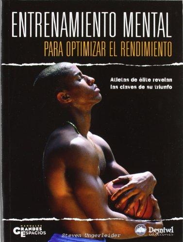 Descargar Libro Entrenamiento Mental Para Optimizar El Rendimiento Steven Ungerleider
