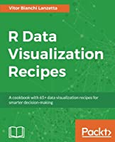 R Data Visualization Recipes Front Cover