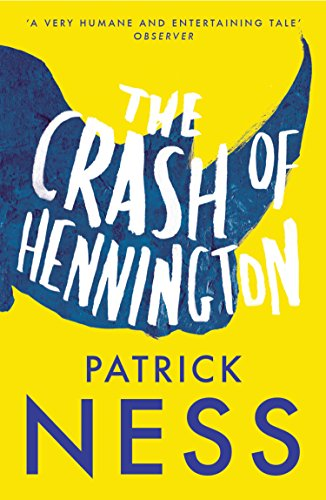 The Crash of Hennington by [Ness, Patrick]