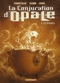 La Conjuration d'Opale, tome 3 : Les gemmes par Éric Corbeyran