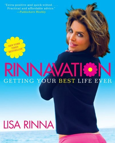 Rinnavation  Getting Your Best Life Ever By Lisa Rinna  2010 05 18