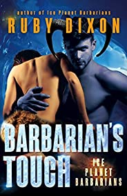 Barbarian's Touch: A SciFi Alien Romance (Ice Planet Barbarians Book 8) (English Edit