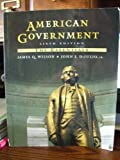 American Government : The Essentials, Wilson, James Q. and DiIulio, John J., Jr., 0669397326