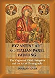 img - for Byzantine Art and Italian Panel Painting: The Virgin and Child Hodegetria and the Art of Chrysography by Jaroslav Folda (2015-07-28) book / textbook / text book