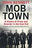 Mob Town: A History of Crime and Disorder in the East End